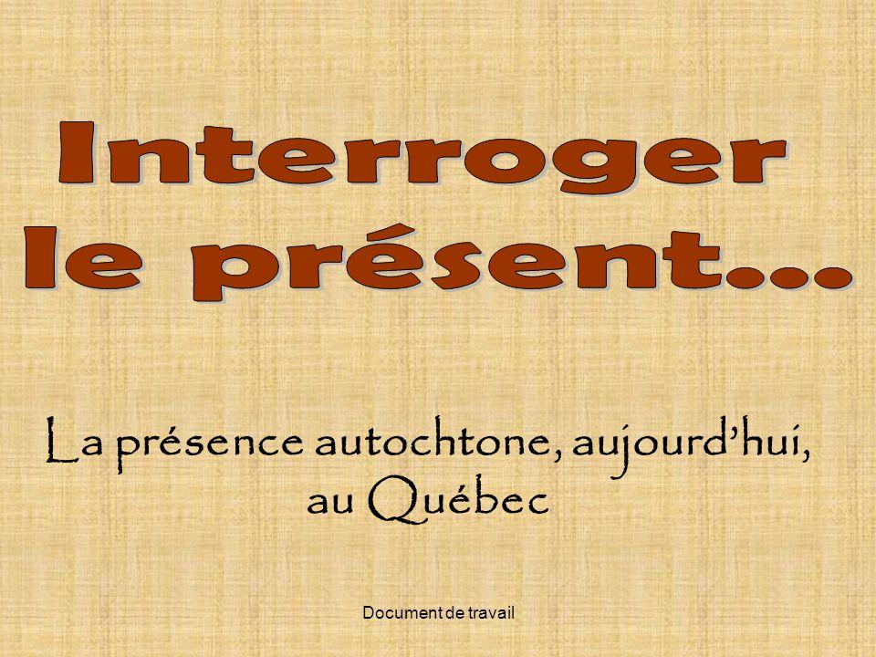 La présence autochtone, aujourd'hui, au Québec