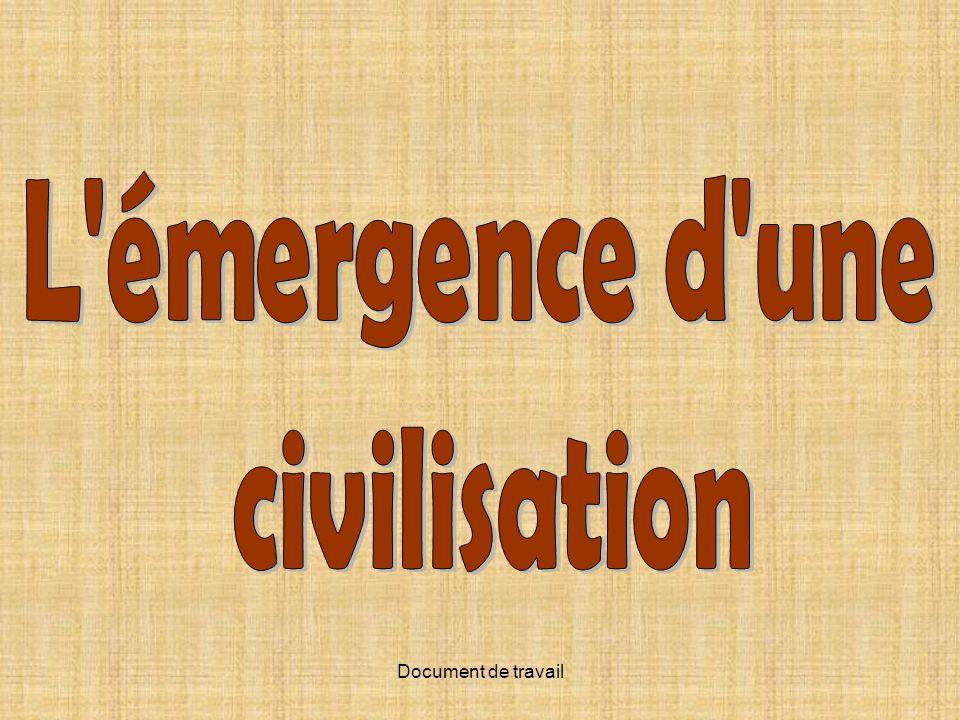 L émergence d une civilisation