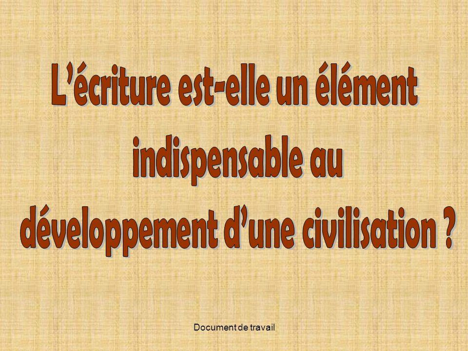 L'écriture est-elle un élément développement d'une civilisation