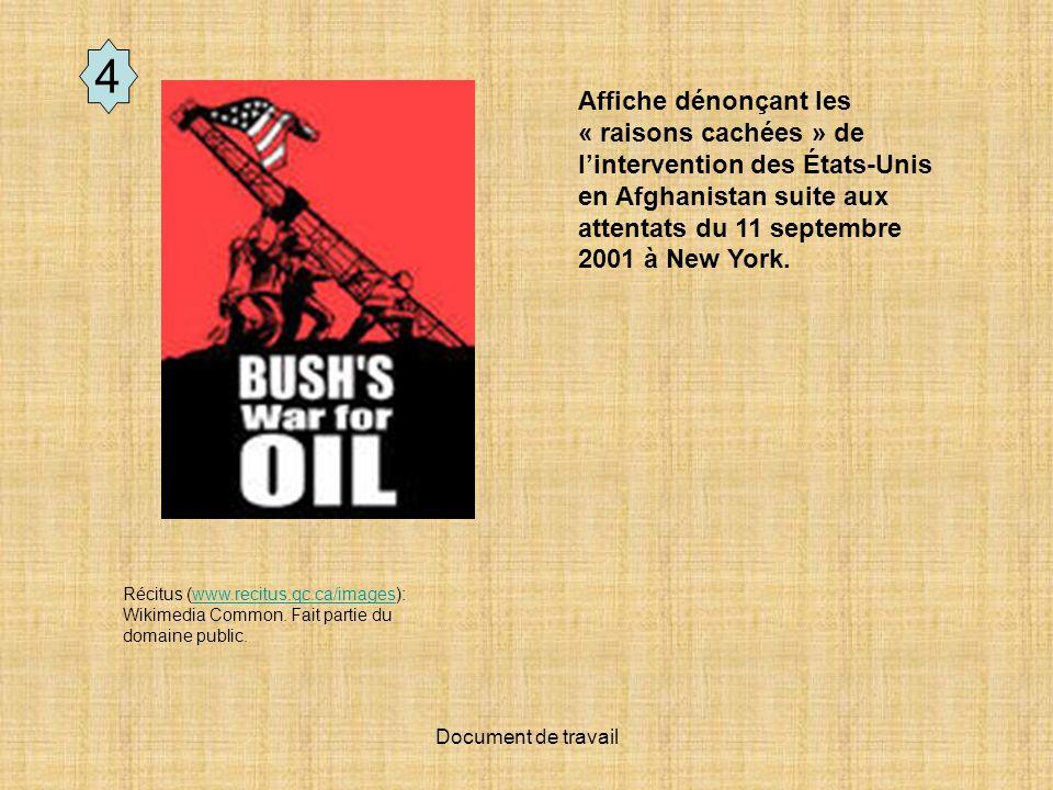 4 Affiche dénonçant les « raisons cachées » de l'intervention des États-Unis en Afghanistan suite aux attentats du 11 septembre 2001 à New York.