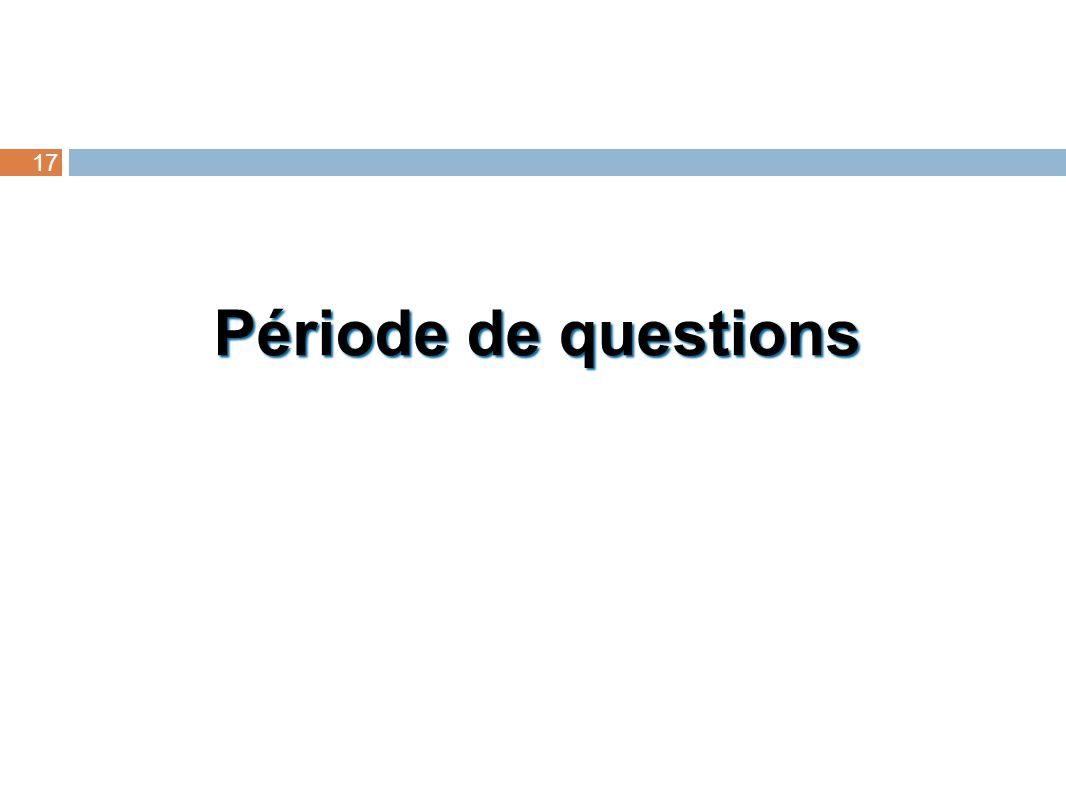 17 Période de questions