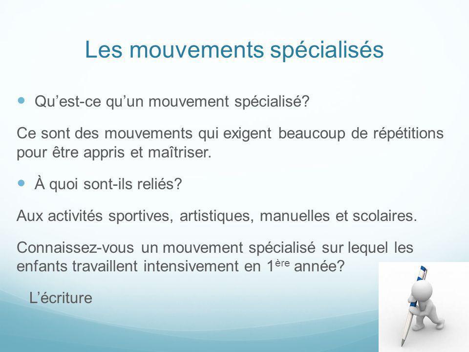 Les mouvements spécialisés