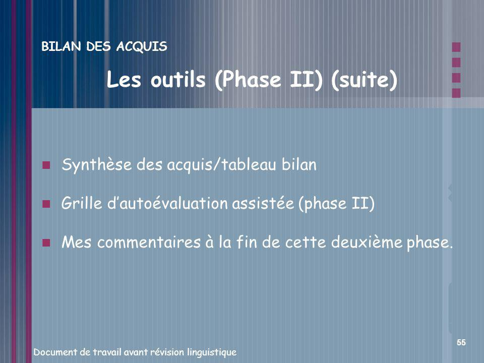 Les outils (Phase II) (suite)