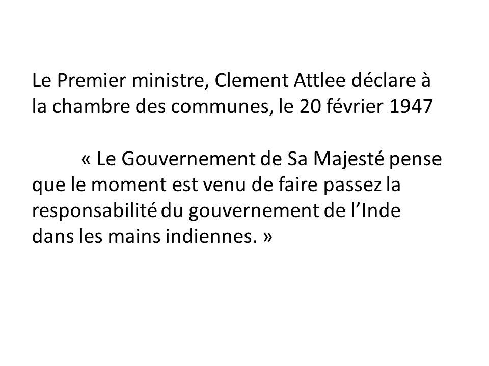 Le Premier ministre, Clement Attlee déclare à la chambre des communes, le 20 février 1947
