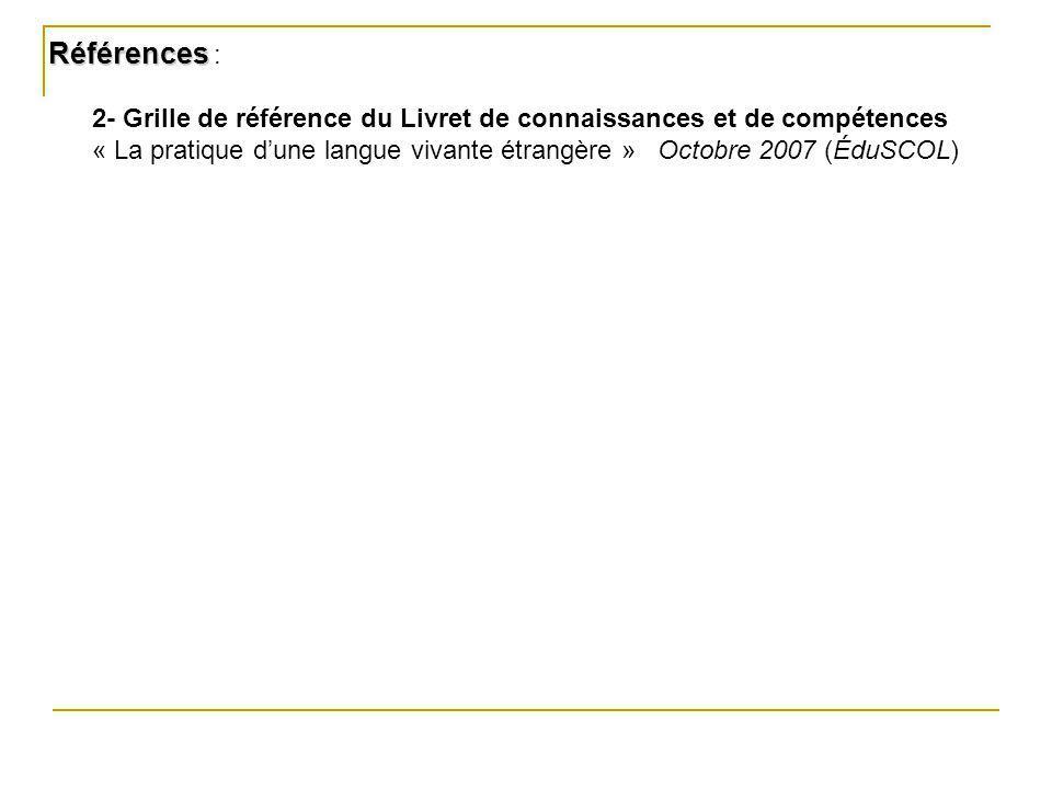 Références : 2- Grille de référence du Livret de connaissances et de compétences.