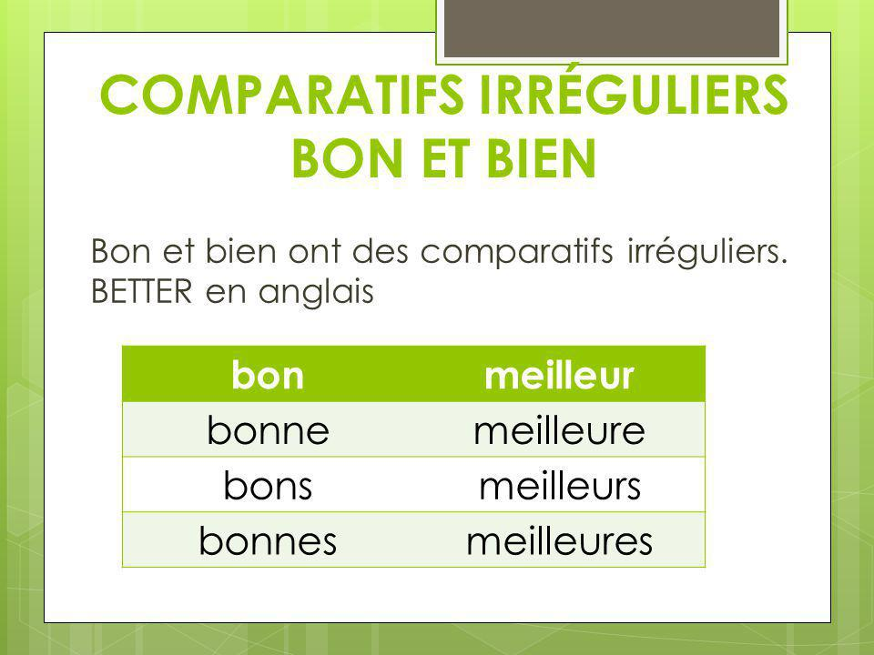 COMPARATIFS IRRÉGULIERS BON ET BIEN