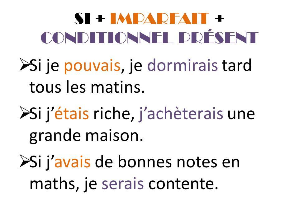 SI + IMPARFAIT + CONDITIONNEL PRÉSENT