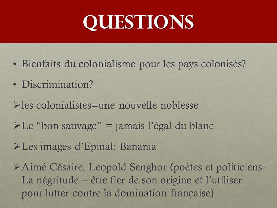 QUESTIONS Bienfaits du colonialisme pour les pays colonisés
