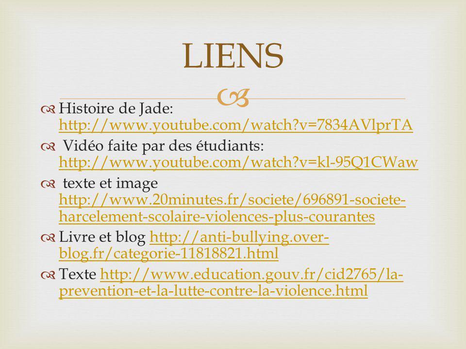 LIENS Histoire de Jade: http://www.youtube.com/watch v=7834AVlprTA