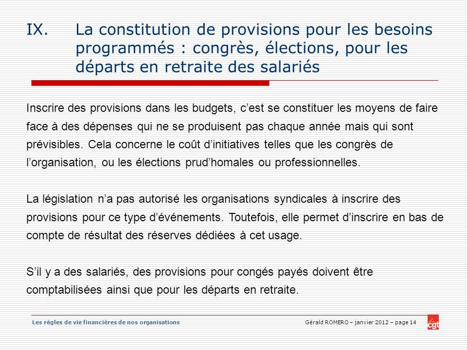 La constitution de provisions pour les besoins programmés : congrès, élections, pour les départs en retraite des salariés