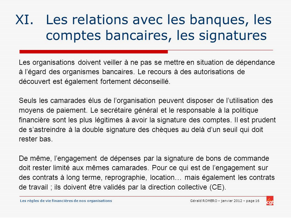 Les relations avec les banques, les comptes bancaires, les signatures