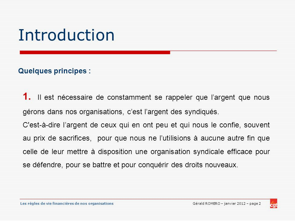 Introduction Quelques principes :