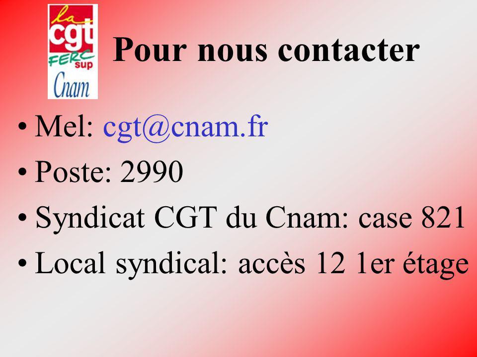 Pour nous contacter Mel: cgt@cnam.fr Poste: 2990