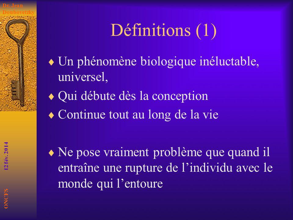 Définitions (1) Un phénomène biologique inéluctable, universel,