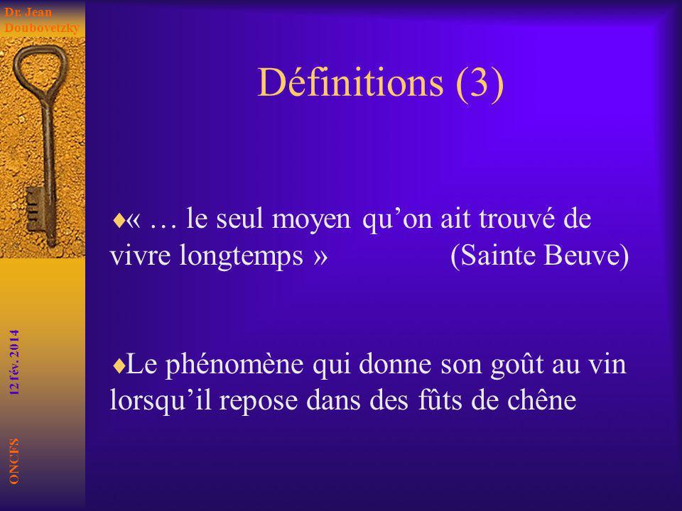 Dr. Jean Doubovetzky Définitions (3) « … le seul moyen qu'on ait trouvé de vivre longtemps » (Sainte Beuve)