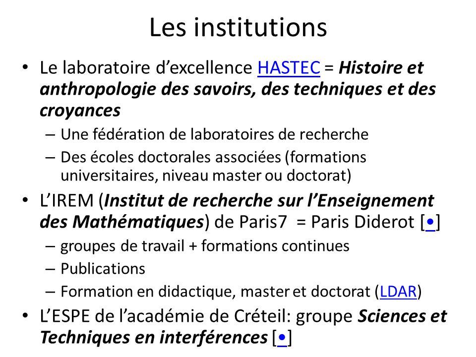 Les institutions Le laboratoire d'excellence HASTEC = Histoire et anthropologie des savoirs, des techniques et des croyances.