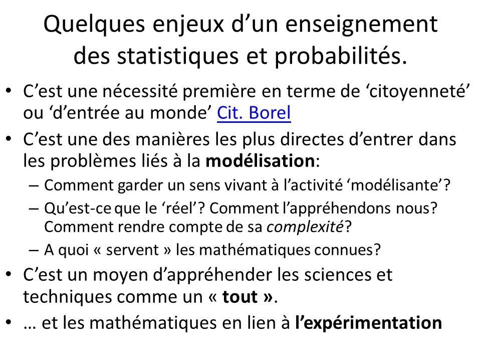 Quelques enjeux d'un enseignement des statistiques et probabilités.