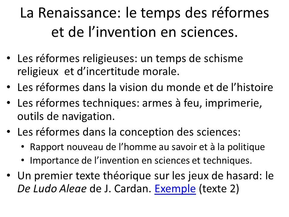 La Renaissance: le temps des réformes et de l'invention en sciences.