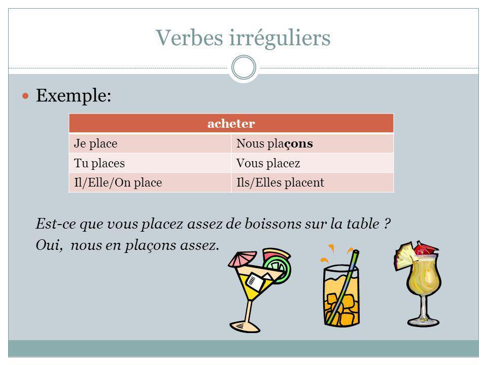 Verbes irréguliers Exemple: