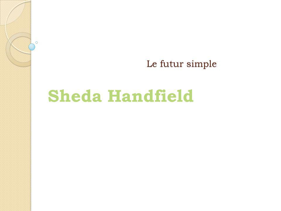 Le futur simple Sheda Handfield