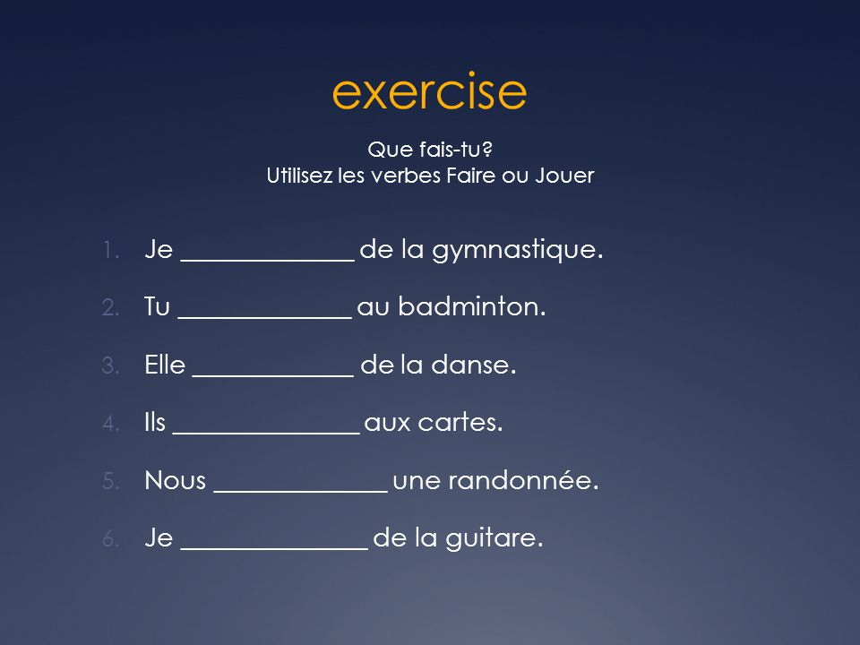 Utilisez les verbes Faire ou Jouer