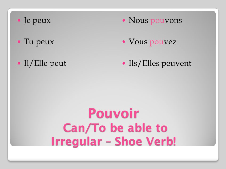 Pouvoir Can/To be able to Irregular – Shoe Verb!