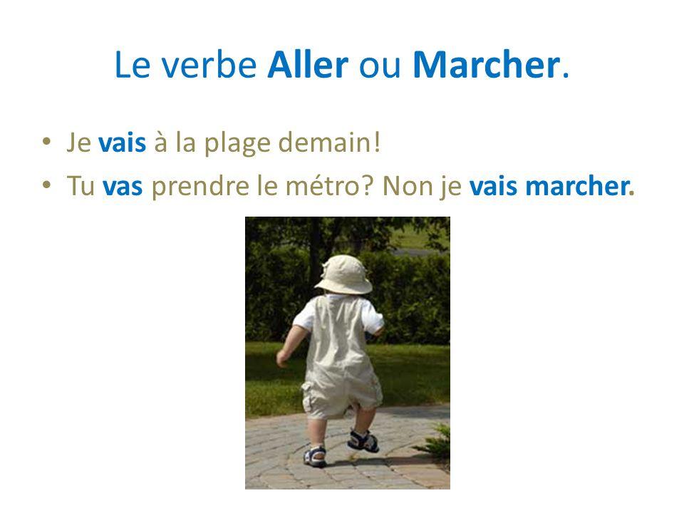 Le verbe Aller ou Marcher.