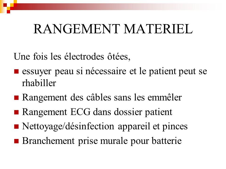 RANGEMENT MATERIEL Une fois les électrodes ôtées,