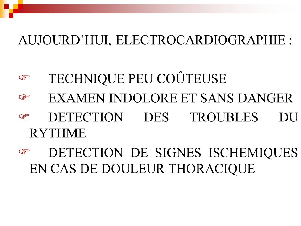 AUJOURD'HUI, ELECTROCARDIOGRAPHIE :