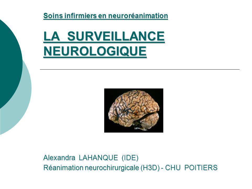 Soins infirmiers en neuroréanimation LA SURVEILLANCE NEUROLOGIQUE
