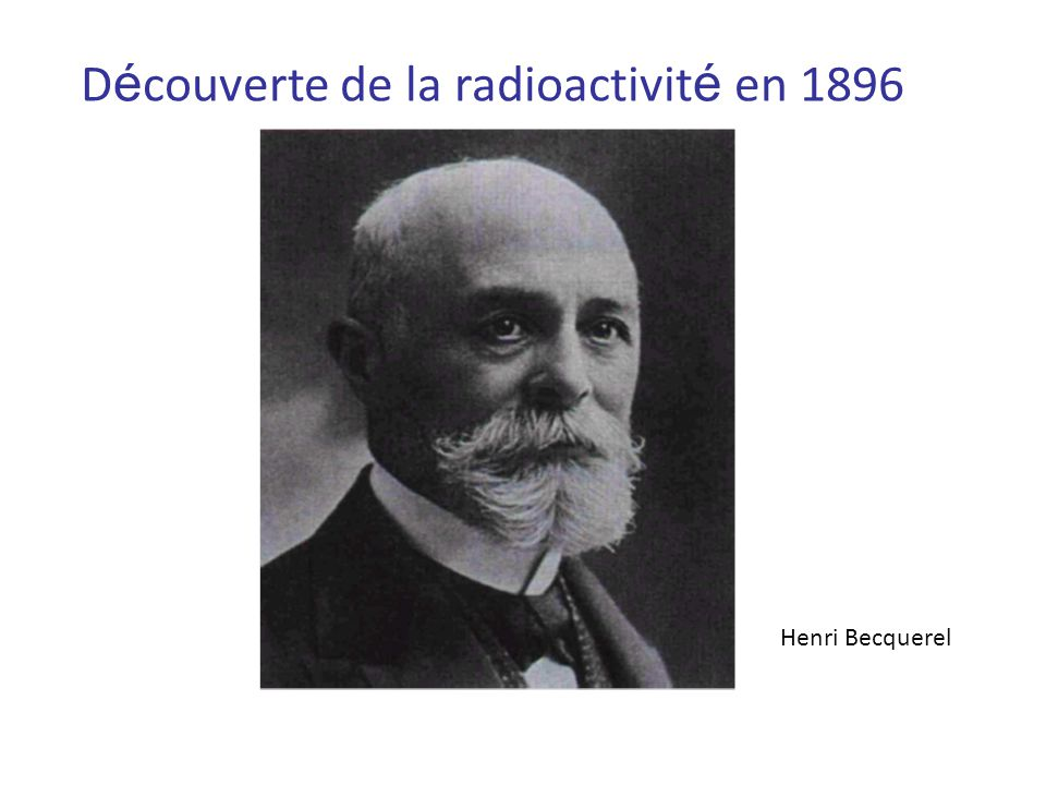 Découverte de la radioactivité en 1896