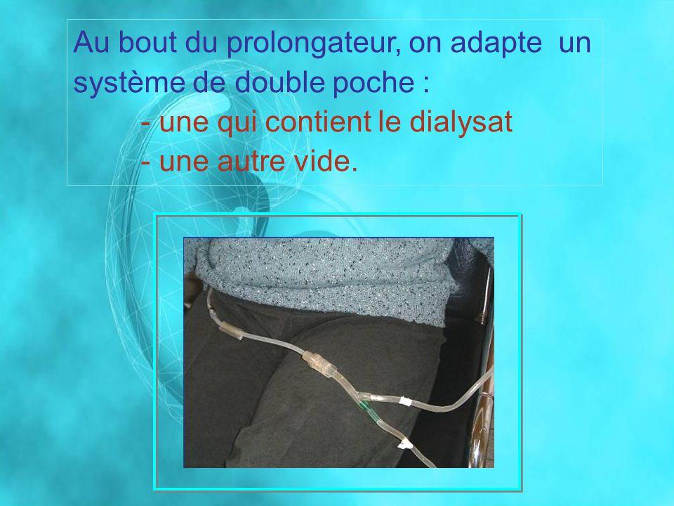 Au bout du prolongateur, on adapte un système de double poche :