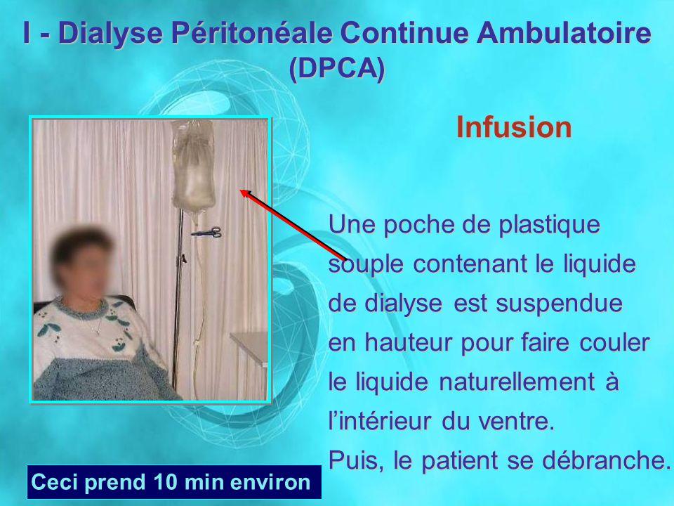 I - Dialyse Péritonéale Continue Ambulatoire (DPCA)