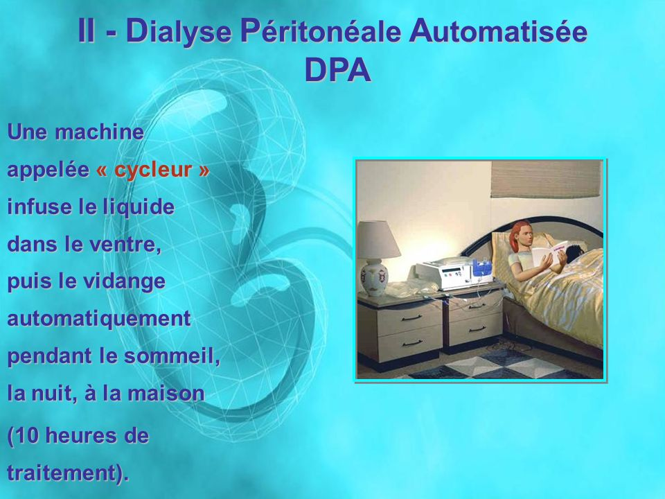 II - Dialyse Péritonéale Automatisée