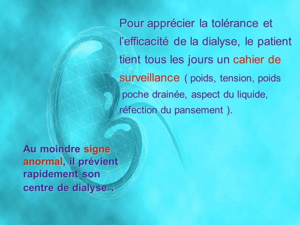 Pour apprécier la tolérance et l'efficacité de la dialyse, le patient