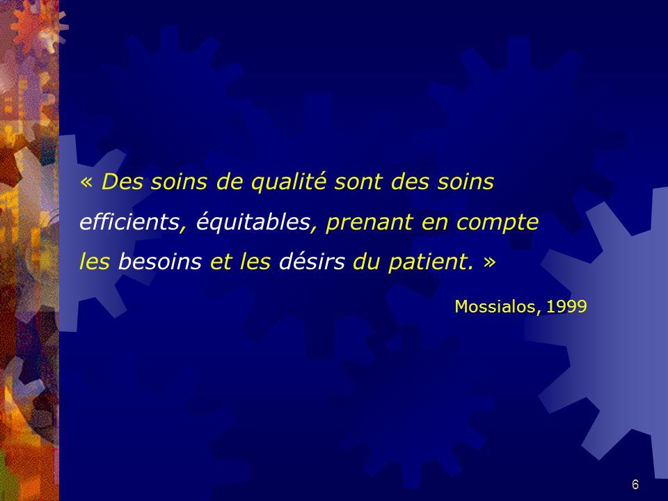 « Des soins de qualité sont des soins efficients, équitables, prenant en compte les besoins et les désirs du patient. »
