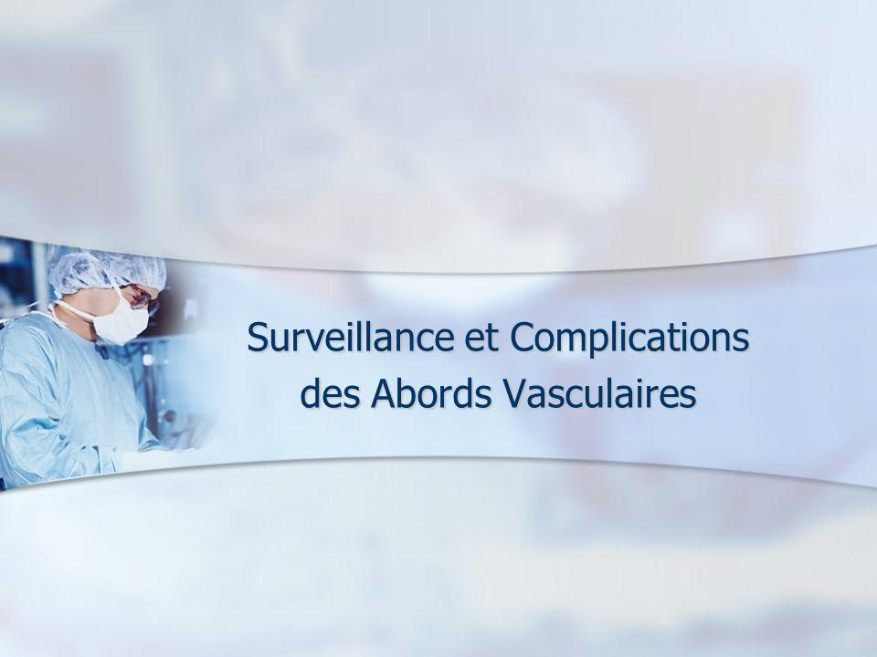 Surveillance et Complications des Abords Vasculaires