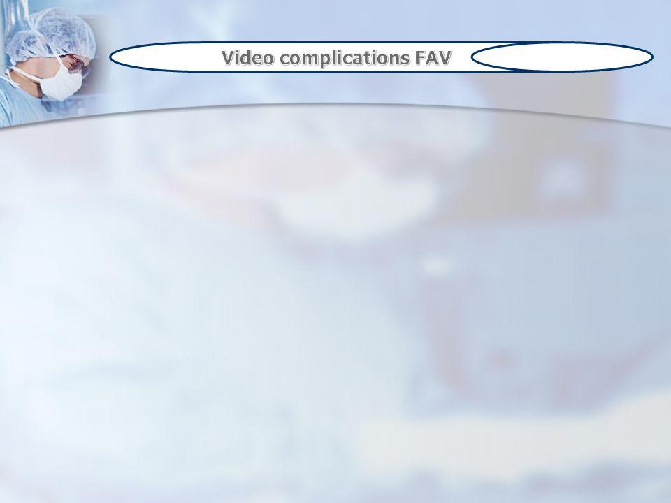 Video complications FAV