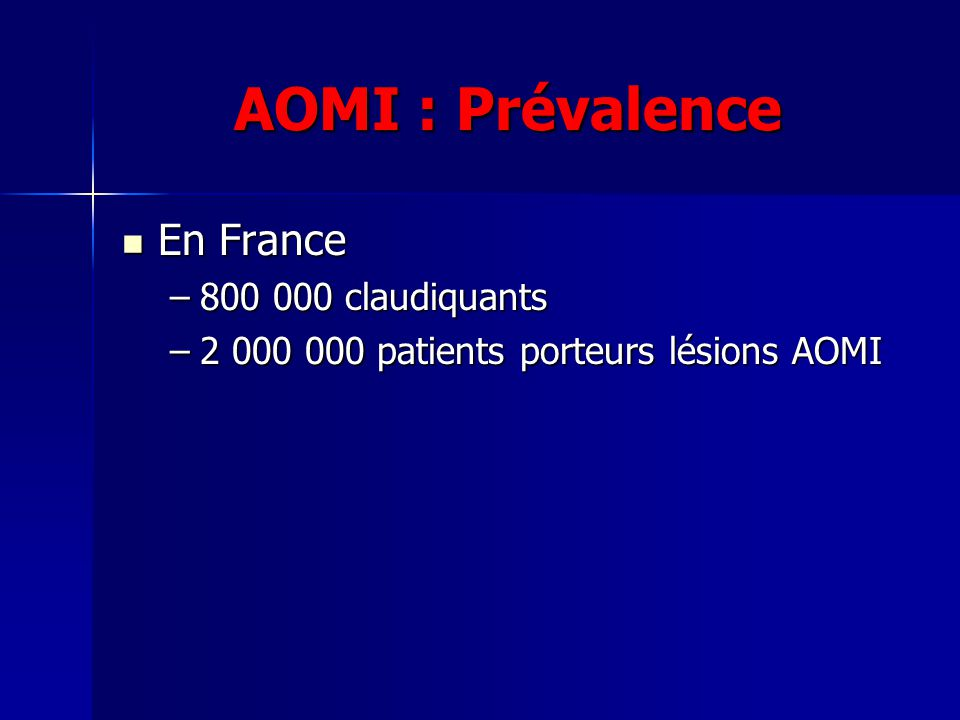 AOMI : Prévalence En France 800 000 claudiquants