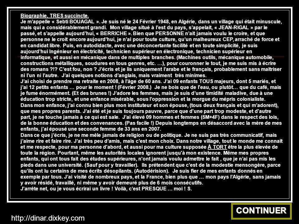 CONTINUER http://dinar.dixkey.com Biographie, TRES succincte.