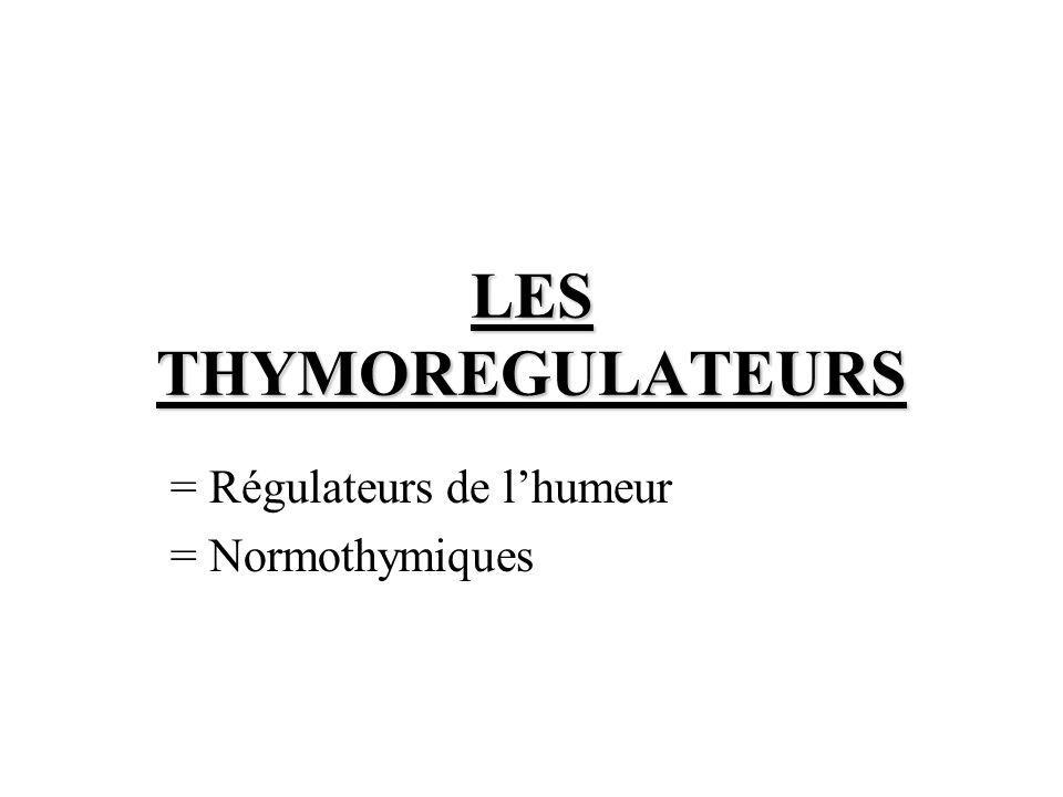 = Régulateurs de l'humeur = Normothymiques