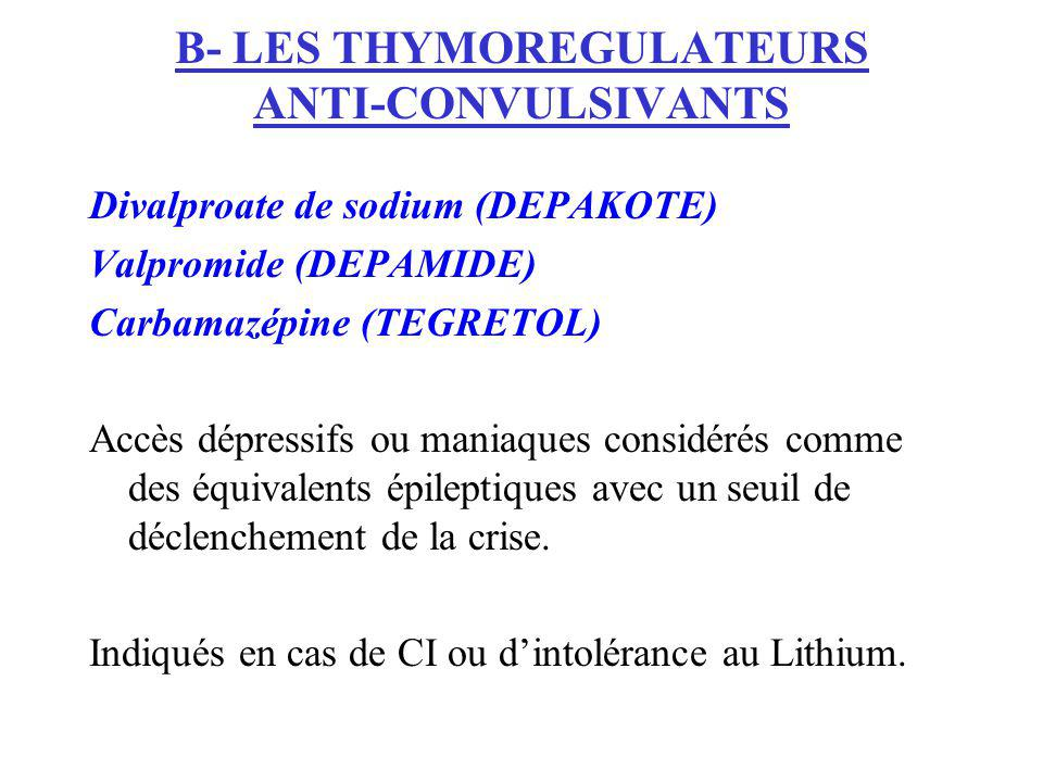 B- LES THYMOREGULATEURS ANTI-CONVULSIVANTS