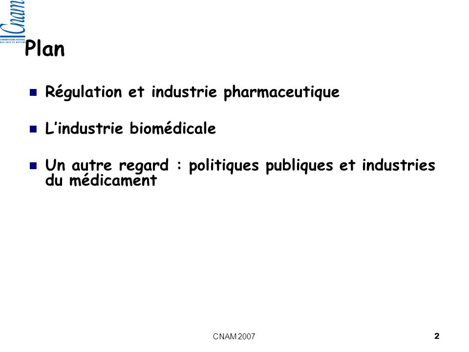 Plan Régulation et industrie pharmaceutique L'industrie biomédicale