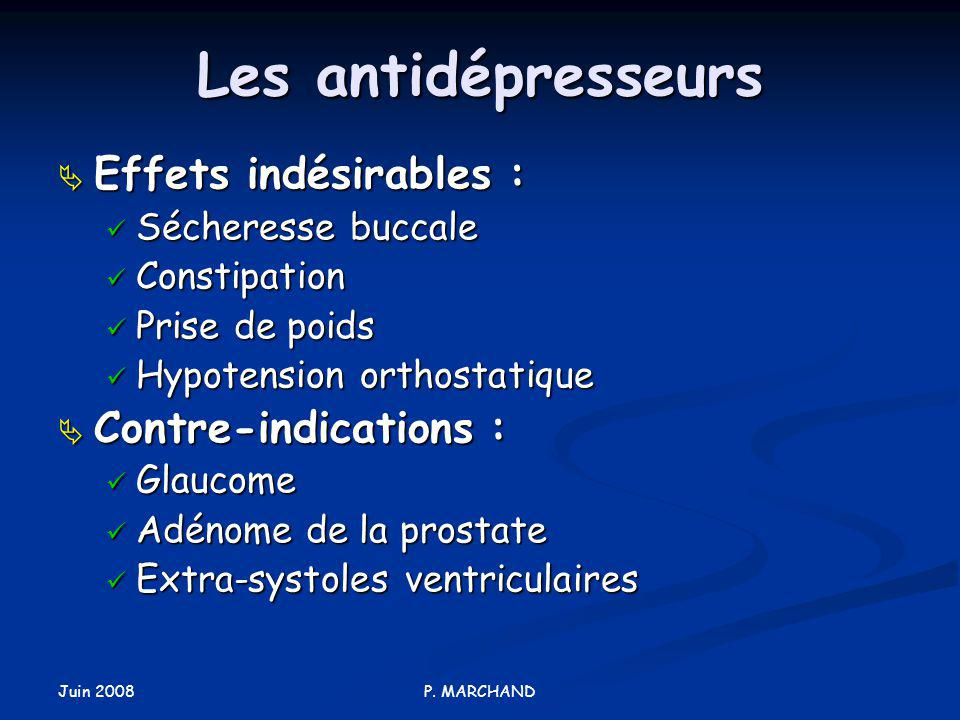 Les antidépresseurs Effets indésirables : Contre-indications :