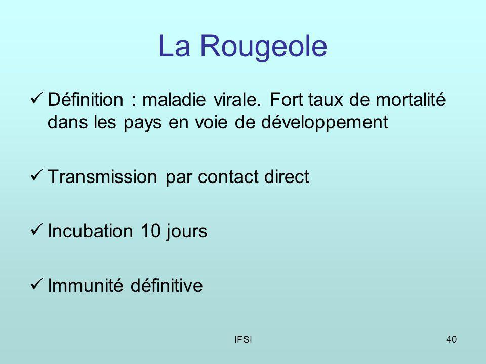 La Rougeole Définition : maladie virale. Fort taux de mortalité dans les pays en voie de développement.
