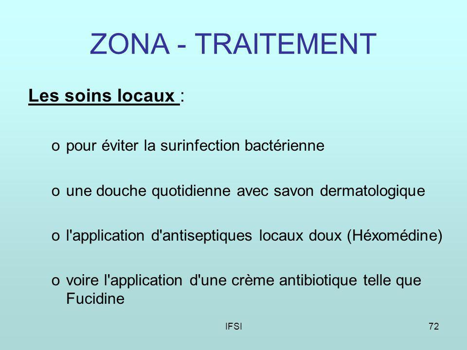ZONA - TRAITEMENT Les soins locaux :