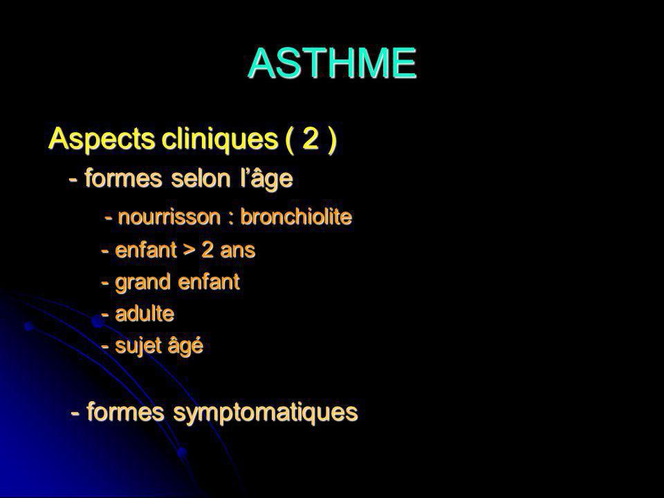 ASTHME Aspects cliniques ( 2 ) - formes selon l'âge