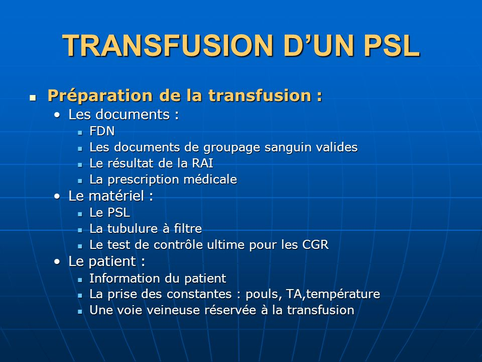 TRANSFUSION D'UN PSL Préparation de la transfusion : Les documents :