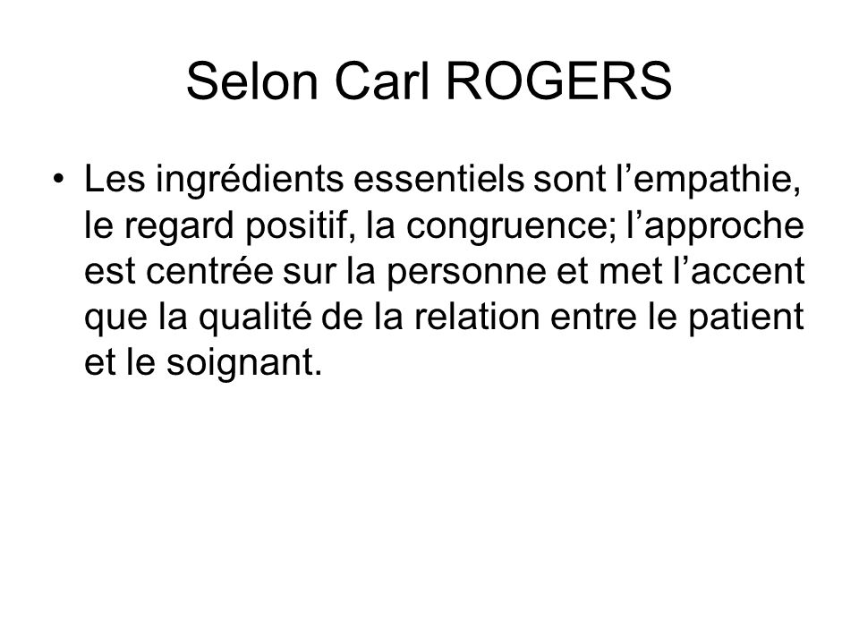 Selon Carl ROGERS
