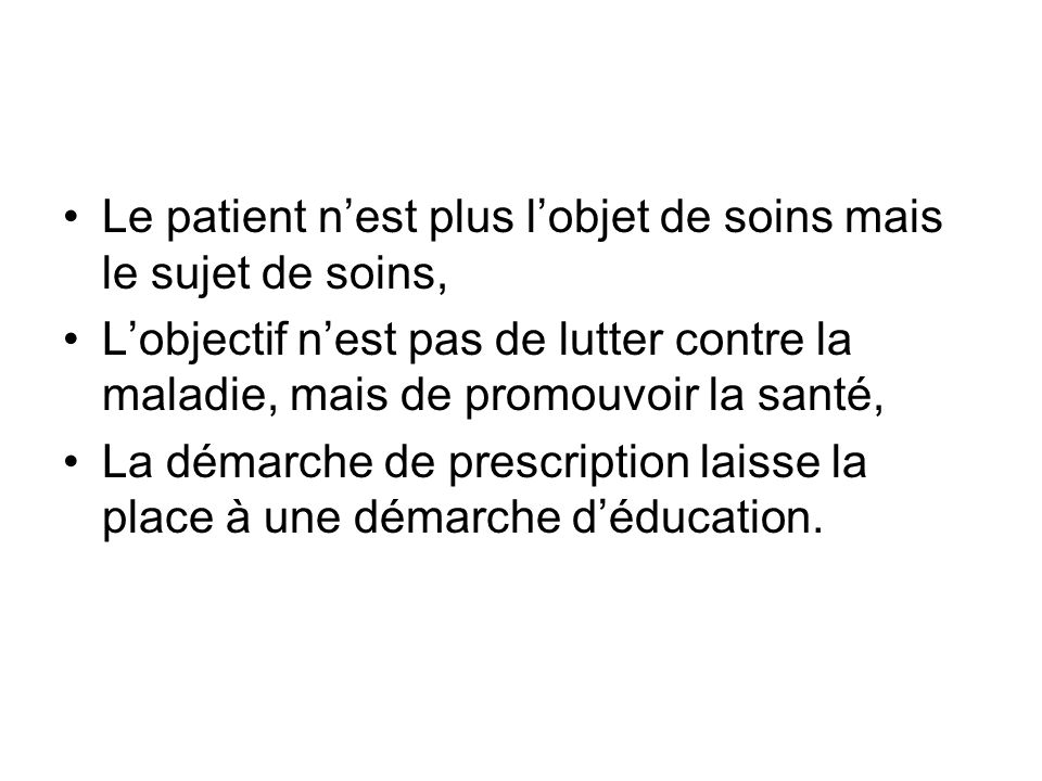 Le patient n'est plus l'objet de soins mais le sujet de soins,